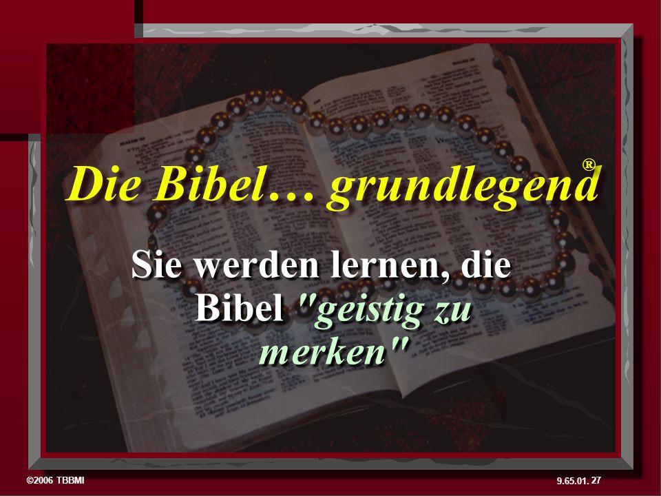 ©2006 TBBMI 9.65.01. Sie werden lernen, die Bibel