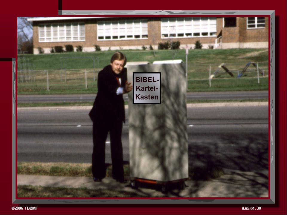 ©2006 TBBMI 9.65.01. 30 BIBEL- Kartei- Kasten