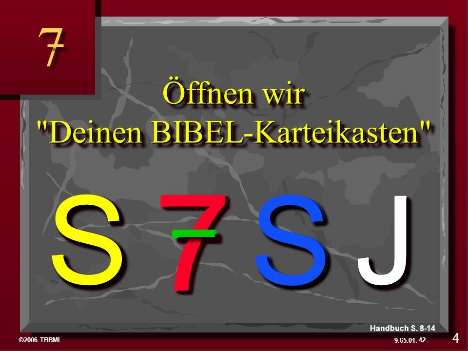 ©2006 TBBMI 9.65.01. Öffnen wir