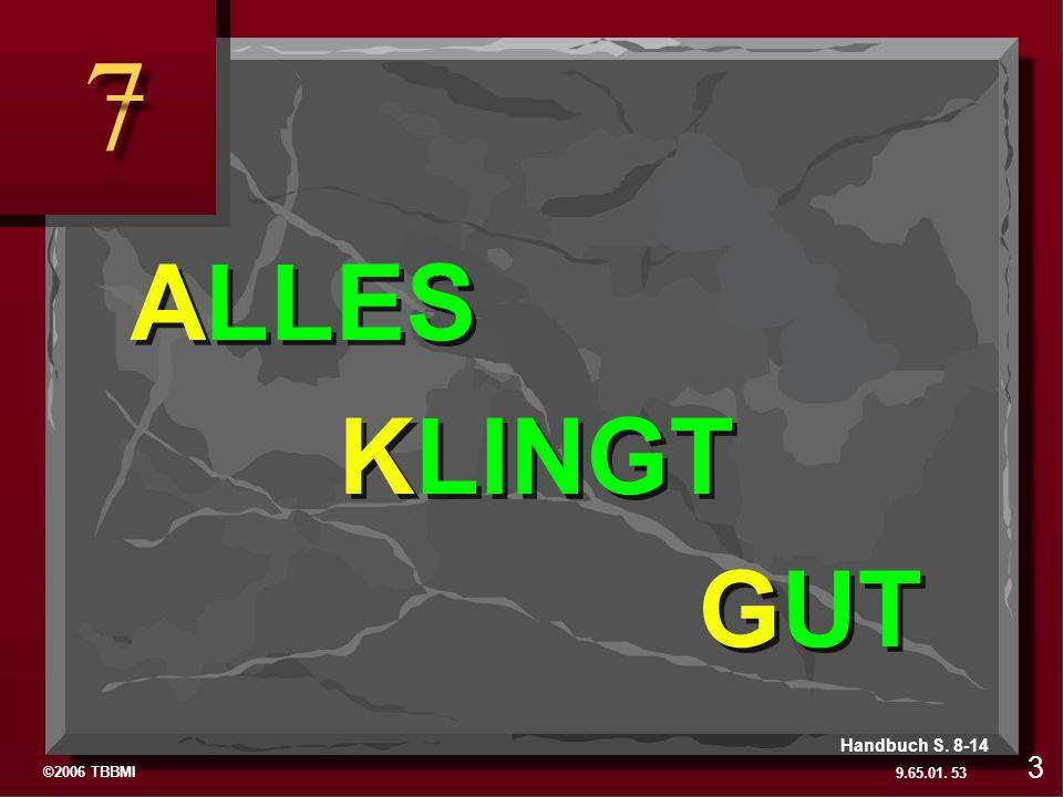 ©2006 TBBMI 9.65.01. 7 7 53 3 A R C ALLES KLINGT GUT Handbuch S. 8-14
