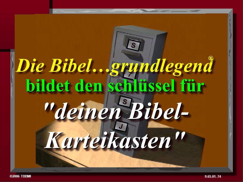 ©2006 TBBMI 9.65.01. 74 S 7 S J bildet den schlüssel für