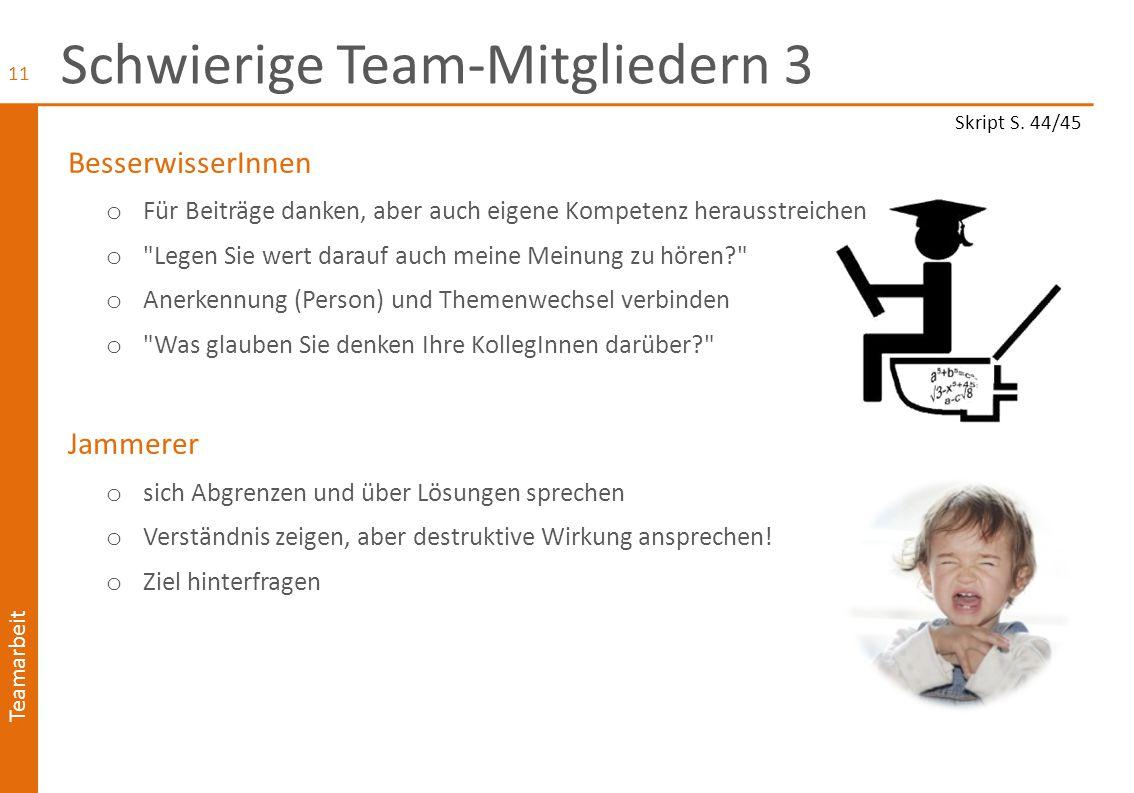 Teamarbeit Arten von Team / Team-Konstellationen  Teams auf Zeit Ziel muss innerhalb einer bestimmten Zeit erreicht werden o Projektteams z.B.