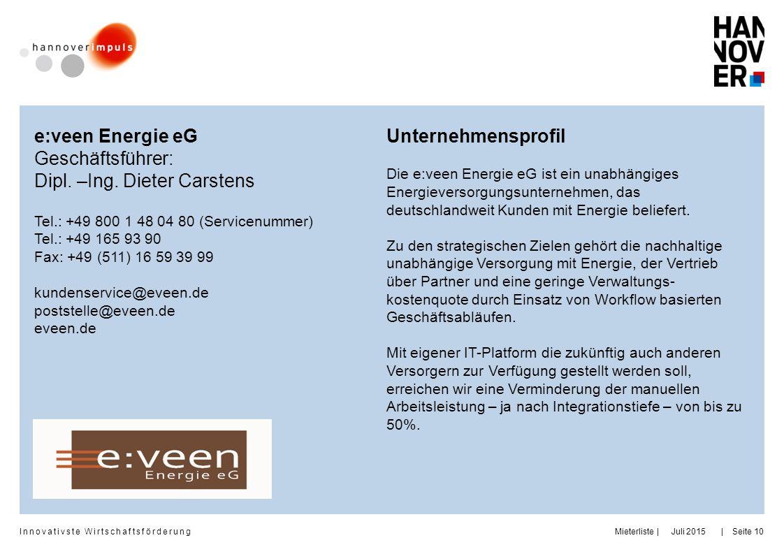 Innovativste Wirtschaftsförderung     Juli 2015MieterlisteSeite 10 e:veen Energie eG Geschäftsführer: Dipl. –Ing. Dieter Carstens Tel.: +49 800 1 48 0
