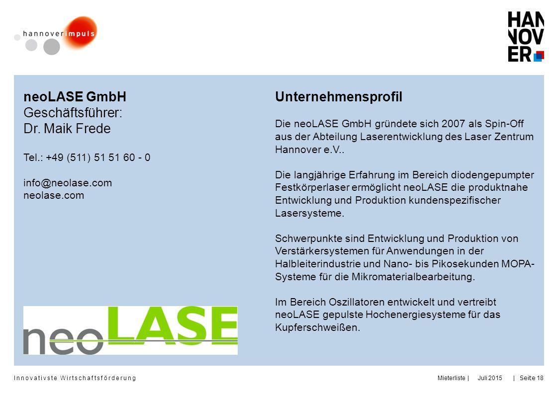Innovativste Wirtschaftsförderung | | neoLASE GmbH Geschäftsführer: Dr. Maik Frede Tel.: +49 (511) 51 51 60 - 0 info@neolase.com neolase.com Unternehm