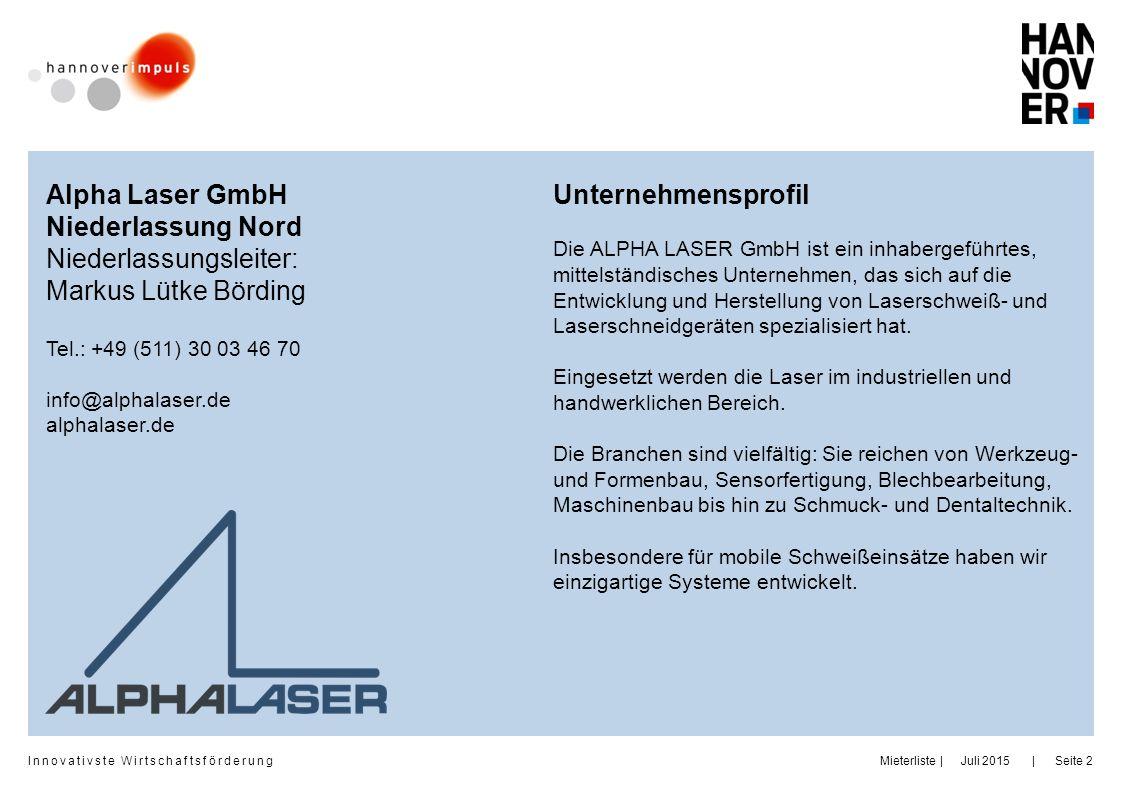 Innovativste Wirtschaftsförderung | | Juli 2015MieterlisteSeite 2 Alpha Laser GmbH Niederlassung Nord Niederlassungsleiter: Markus Lütke Börding Tel.: