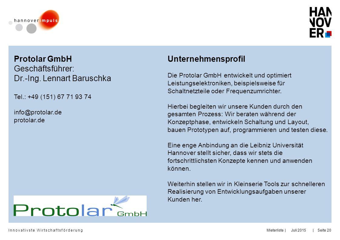 Innovativste Wirtschaftsförderung     Juli 2015MieterlisteSeite 20 Protolar GmbH Geschäftsführer: Dr.-Ing. Lennart Baruschka Tel.: +49 (151) 67 71 93