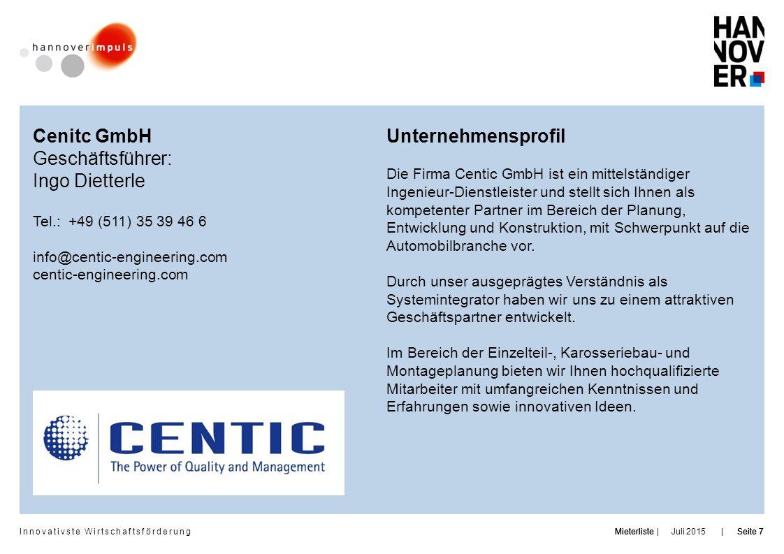 Innovativste Wirtschaftsförderung | | Juli 2015MieterlisteSeite 7MieterlisteSeite 7MieterlisteSeite 7 Cenitc GmbH Geschäftsführer: Ingo Dietterle Tel.