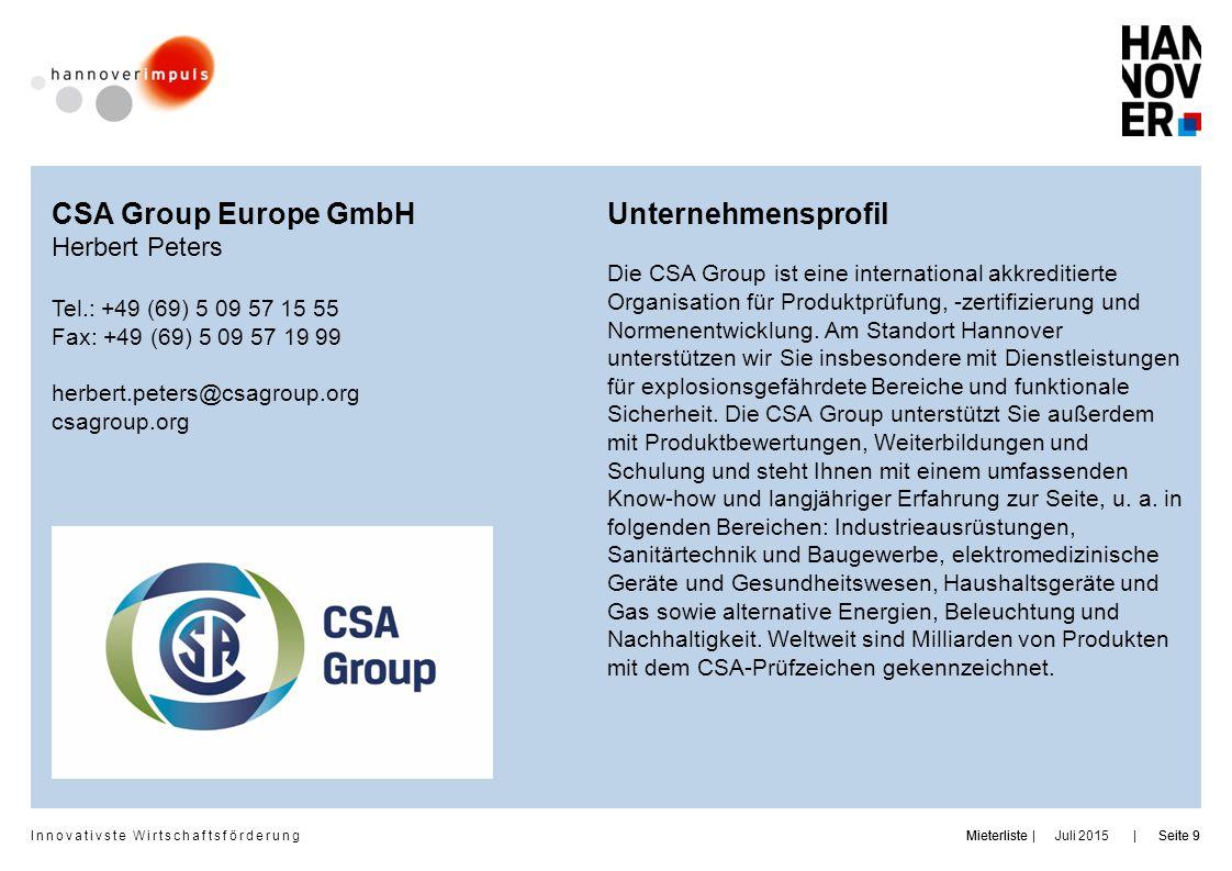 Innovativste Wirtschaftsförderung     Juli 2015MieterlisteSeite 9MieterlisteSeite 9 CSA Group Europe GmbH Herbert Peters Tel.: +49 (69) 5 09 57 15 55