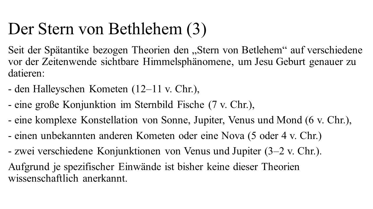 """Der Stern von Bethlehem (3) Seit der Spätantike bezogen Theorien den """"Stern von Betlehem"""" auf verschiedene vor der Zeitenwende sichtbare Himmelsphänom"""