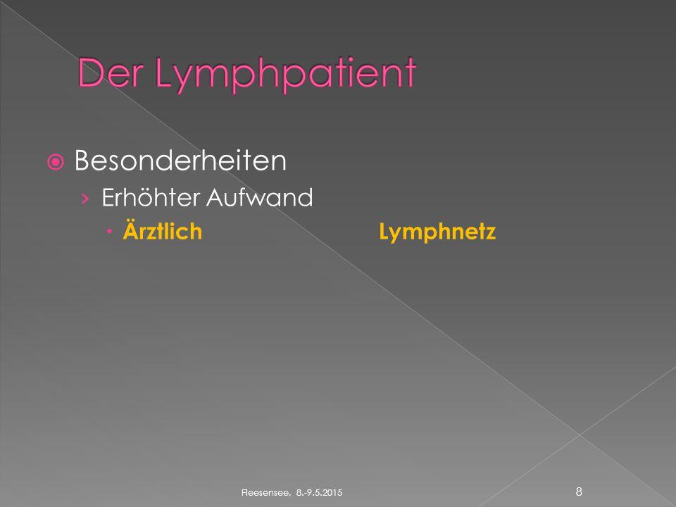  Besonderheiten › Erhöhter Aufwand  ÄrztlichLymphnetz Fleesensee, 8.-9.5.2015 8