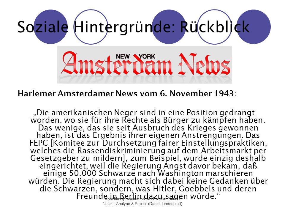 Abschlusspräsentation des Projektutoriums Jazz - Analyse & Praxis (Daniel Lindenblatt) Soziale Hintergründe: Rückblick Harlemer Amsterdamer News vom 6.