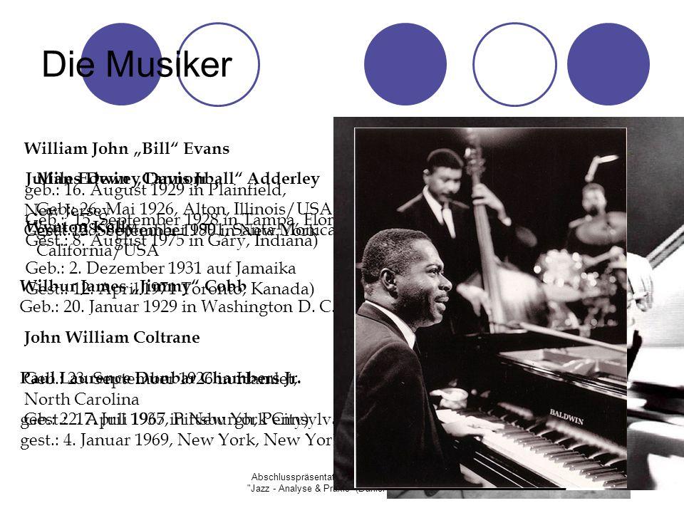 Abschlusspräsentation des Projektutoriums Jazz - Analyse & Praxis (Daniel Lindenblatt) Die Musiker Miles Dewey Davis Jr Geb:: 26.