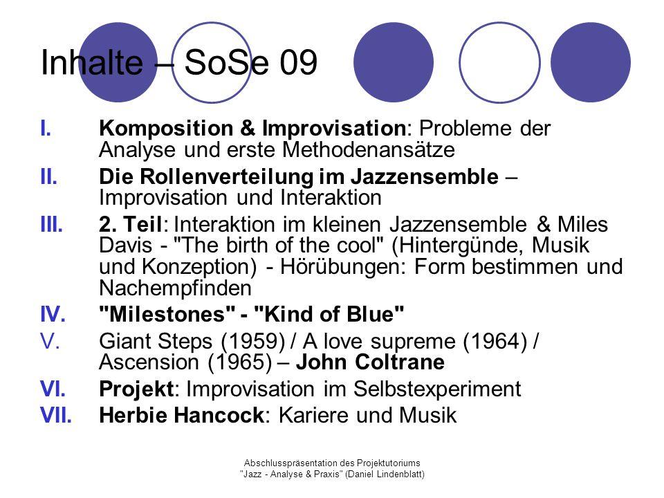 """Abschlusspräsentation des Projektutoriums Jazz - Analyse & Praxis (Daniel Lindenblatt) All blues """"Wenn Leute es anderswo als in der Band von Miles Davis spielen, dann meist so, daß sie vom G-Akkord nach C wechseln, wie bei einem traditionellen Blues."""