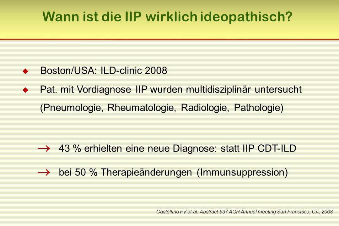  Boston/USA: ILD-clinic 2008  Pat. mit Vordiagnose IIP wurden multidisziplinär untersucht (Pneumologie, Rheumatologie, Radiologie, Pathologie)  43