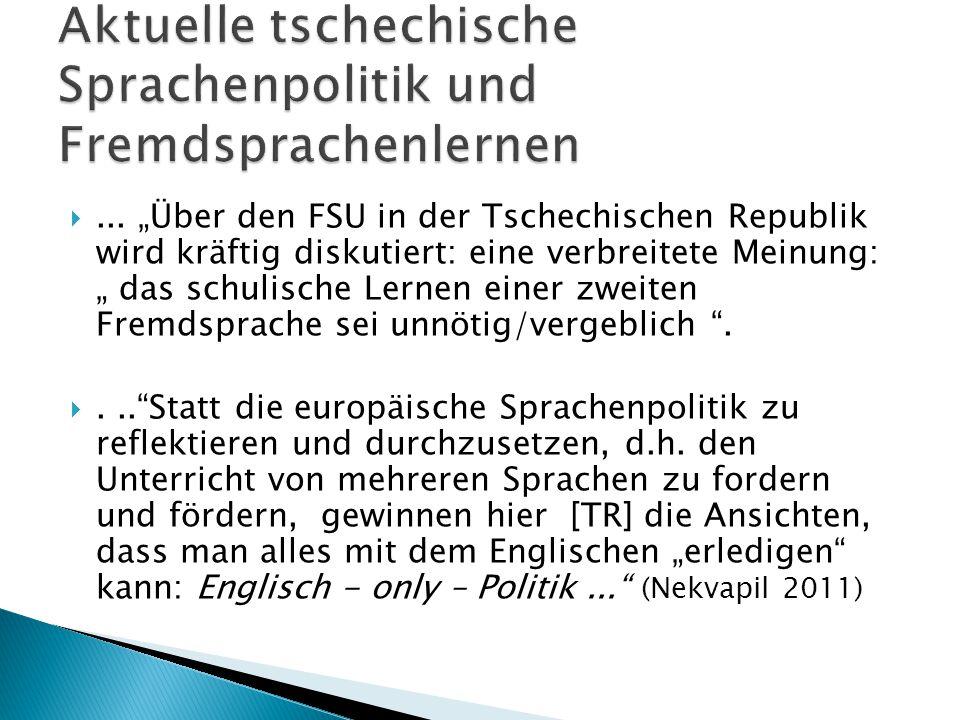 """... """"Über den FSU in der Tschechischen Republik wird kräftig diskutiert: eine verbreitete Meinung: """" das schulische Lernen einer zweiten Fremdsprache"""