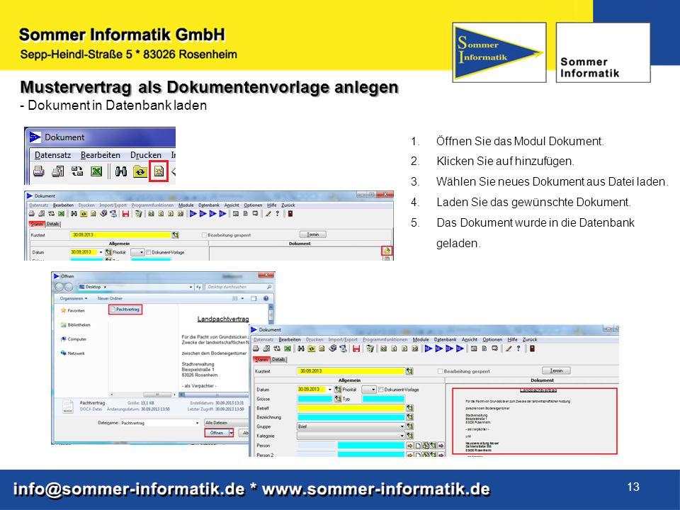 13 Mustervertrag als Dokumentenvorlage anlegen - Dokument in Datenbank laden 1.Öffnen Sie das Modul Dokument. 2.Klicken Sie auf hinzufügen. 3.Wählen S