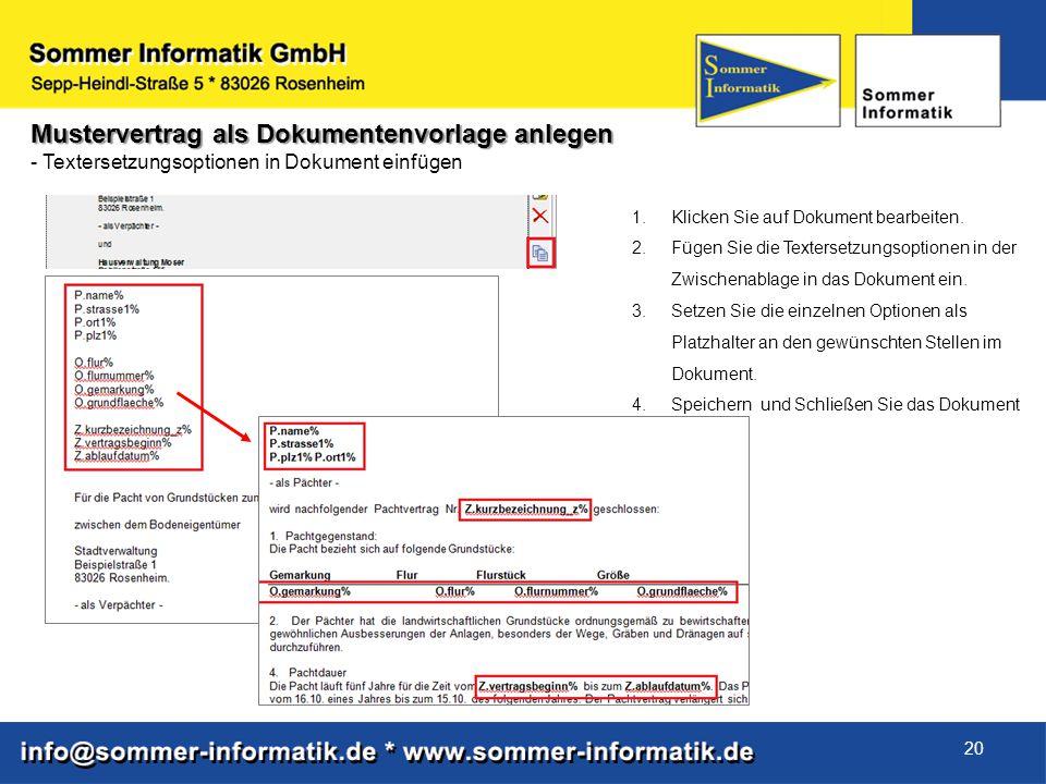 20 Mustervertrag als Dokumentenvorlage anlegen - Textersetzungsoptionen in Dokument einfügen 1.Klicken Sie auf Dokument bearbeiten. 2.Fügen Sie die Te