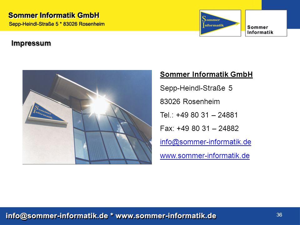 36 Sommer Informatik GmbH Sepp-Heindl-Straße 5 83026 Rosenheim Tel.: +49 80 31 – 24881 Fax: +49 80 31 – 24882 info@sommer-informatik.de www.sommer-inf