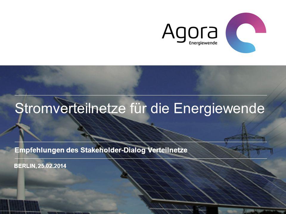 Stromverteilnetze für die Energiewende Empfehlungen des Stakeholder-Dialog Verteilnetze Agora Energiewende BERLIN, 25.02.2014 Stromverteilnetze für di