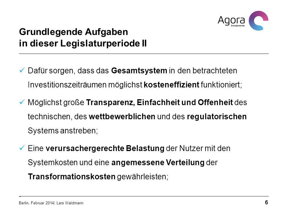 Grundlegende Aufgaben in dieser Legislaturperiode II Dafür sorgen, dass das Gesamtsystem in den betrachteten Investitionszeiträumen möglichst kostenef