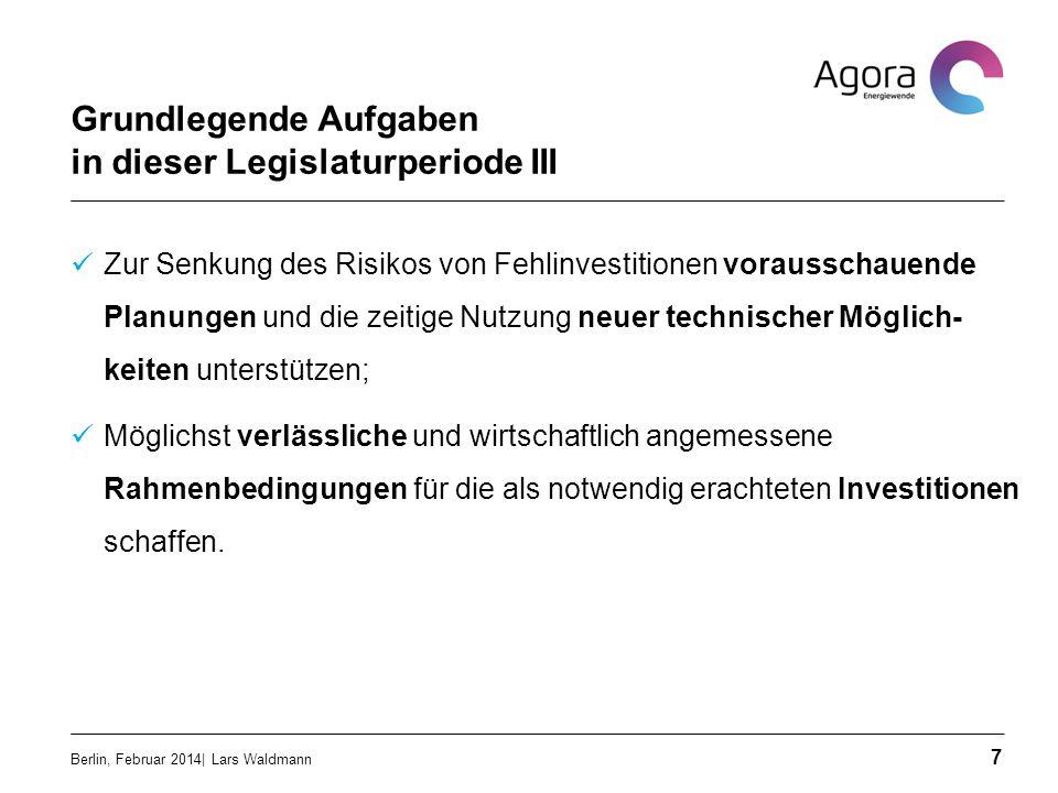 Grundlegende Aufgaben in dieser Legislaturperiode III Zur Senkung des Risikos von Fehlinvestitionen vorausschauende Planungen und die zeitige Nutzung
