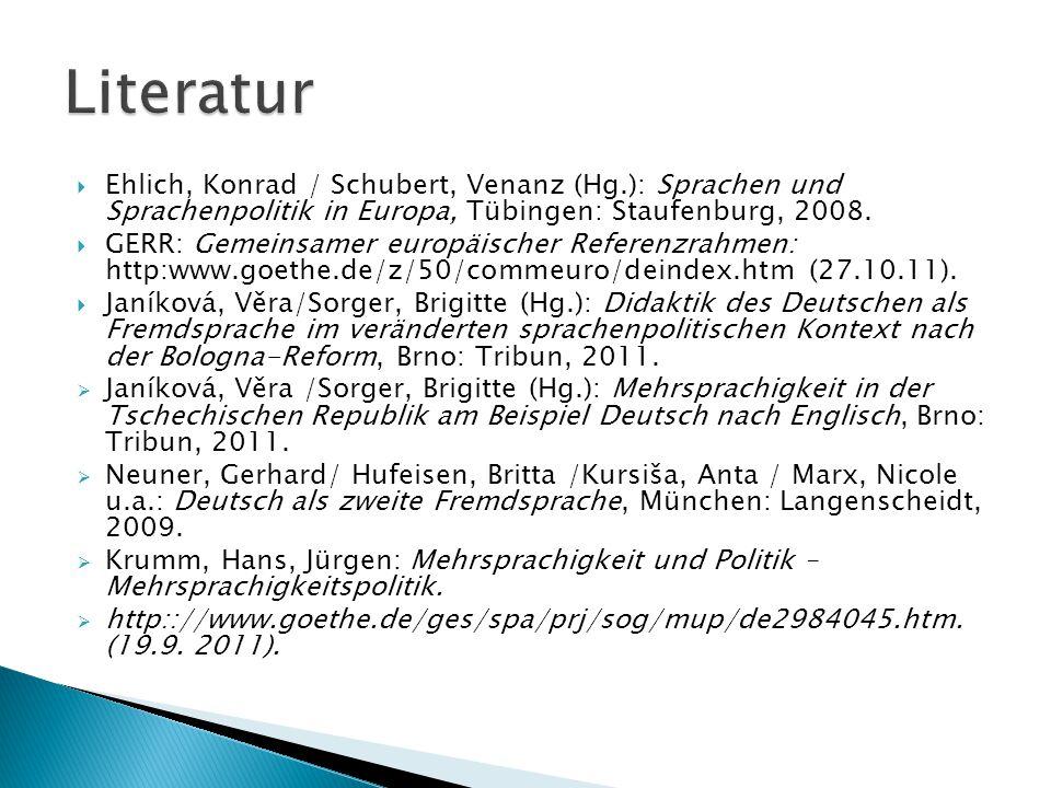  Ehlich, Konrad / Schubert, Venanz (Hg.): Sprachen und Sprachenpolitik in Europa, Tübingen: Staufenburg, 2008.