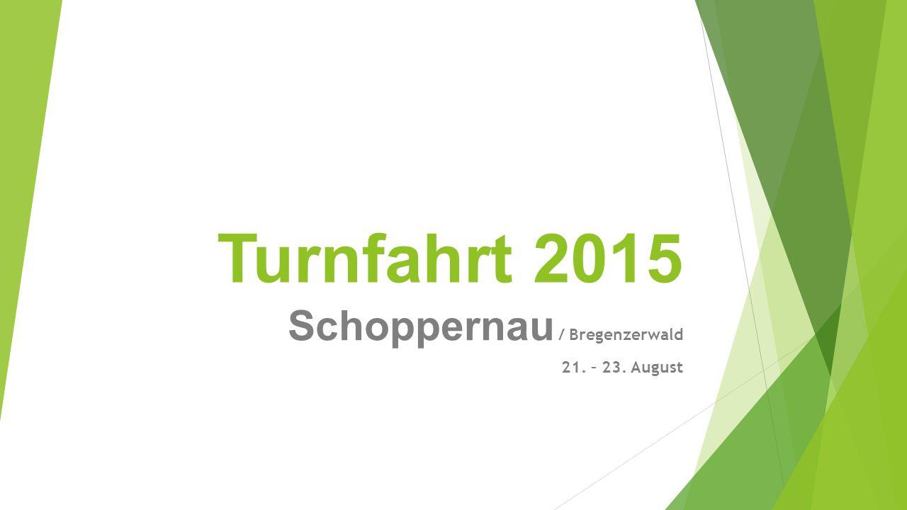 Turnfahrt 2015 Schoppernau / Bregenzerwald 21. – 23. August