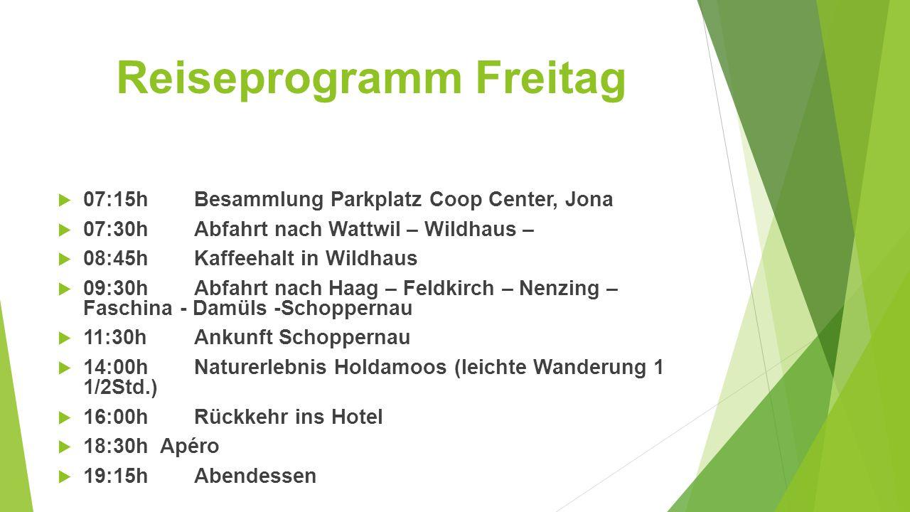 Reiseprogramm Samstag  08:30hFrühstück  09:30hAbmarsch ab Hotel  10:00hBergfahrt Seilbahn Au – Diedamsalpe - Diedamskopf Wanderungen: 1 Mittelstation – Breitenalpe – Falzerkopf – Kreuzle – Diedamskopf (9,5km/4:30h/Hm 457m Abstieg/816m Aufstieg/Schwierigkeit mittel) 2 Mittelstation – Kreuzle – Diedamskopf (4,7km/1:45h/Hm 128 Abstieg/479m Aufstieg/Schwierigkeit leicht) 3 Diedamskopf – Plateaurundweg (1,4km/30 – 40Min./Hm 92m Aufstieg/95m Abstieg/Schwierigkeit leicht)  15:00hTreffpunkt Bergrestaurant Diedamskopf  16:00hTalfahrt Seilbahn Diedamskopf - Au  Fussmarsch Au - Schoppernau  16:45hRückankunft im Hotel  19:00hApéro  19:30hAbendessen