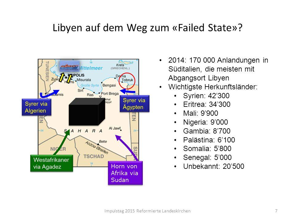 Libyen auf dem Weg zum «Failed State»? 2014: 170 000 Anlandungen in Süditalien, die meisten mit Abgangsort Libyen Wichtigste Herkunftsländer: Syrien: