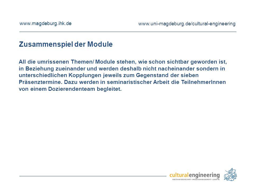 www.magdeburg.ihk.de www.uni-magdeburg.de/cultural-engineering Zusammenspiel der Module All die umrissenen Themen/ Module stehen, wie schon sichtbar g