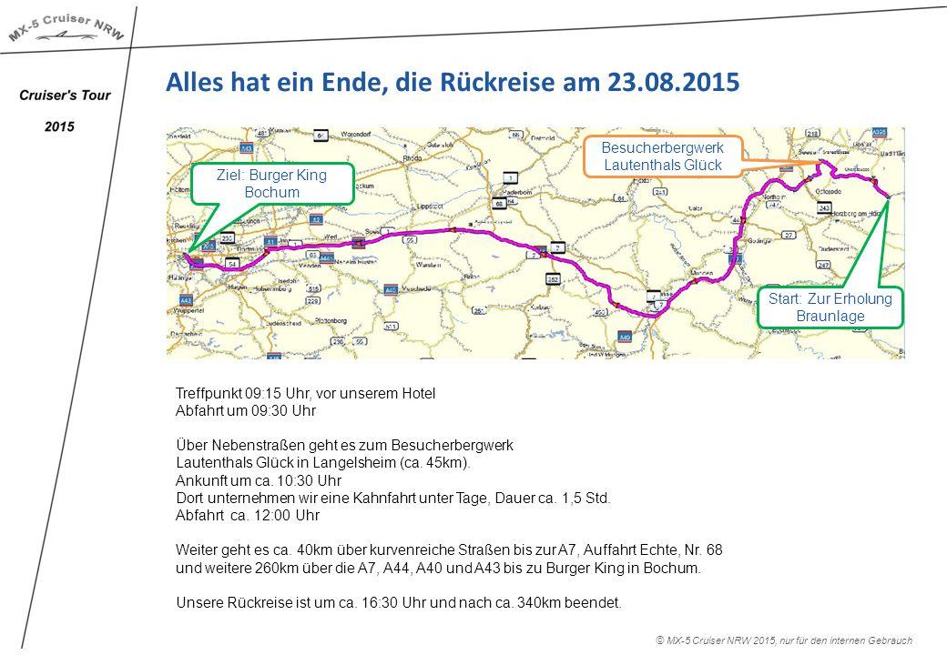 Alles hat ein Ende, die Rückreise am 23.08.2015 Treffpunkt 09:15 Uhr, vor unserem Hotel Abfahrt um 09:30 Uhr Über Nebenstraßen geht es zum Besucherbergwerk Lautenthals Glück in Langelsheim (ca.