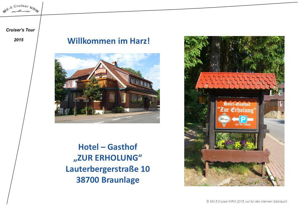 """© MX-5 Cruiser NRW 2015, nur für den internen Gebrauch Willkommen im Harz! Hotel – Gasthof """"ZUR ERHOLUNG"""" Lauterbergerstraße 10 38700 Braunlage"""