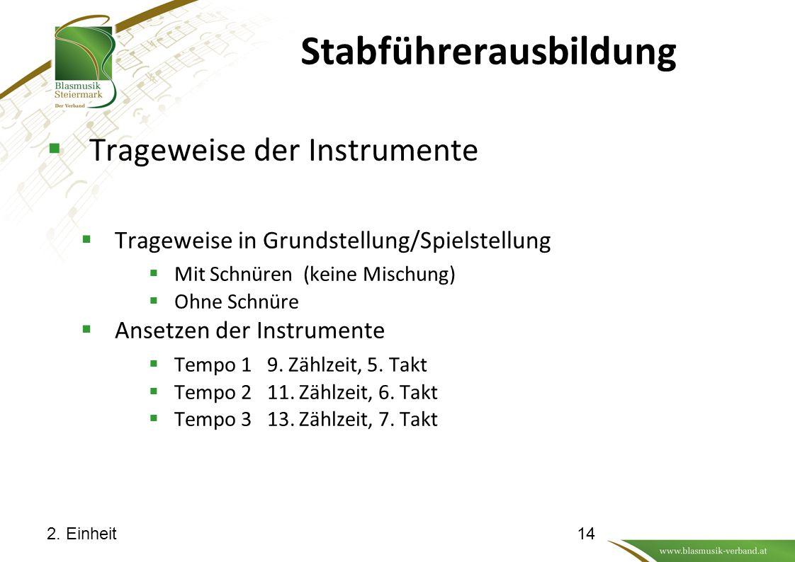Stabführerausbildung  Trageweise der Instrumente  Trageweise in Grundstellung/Spielstellung  Mit Schnüren (keine Mischung)  Ohne Schnüre  Ansetzen der Instrumente  Tempo 1 9.
