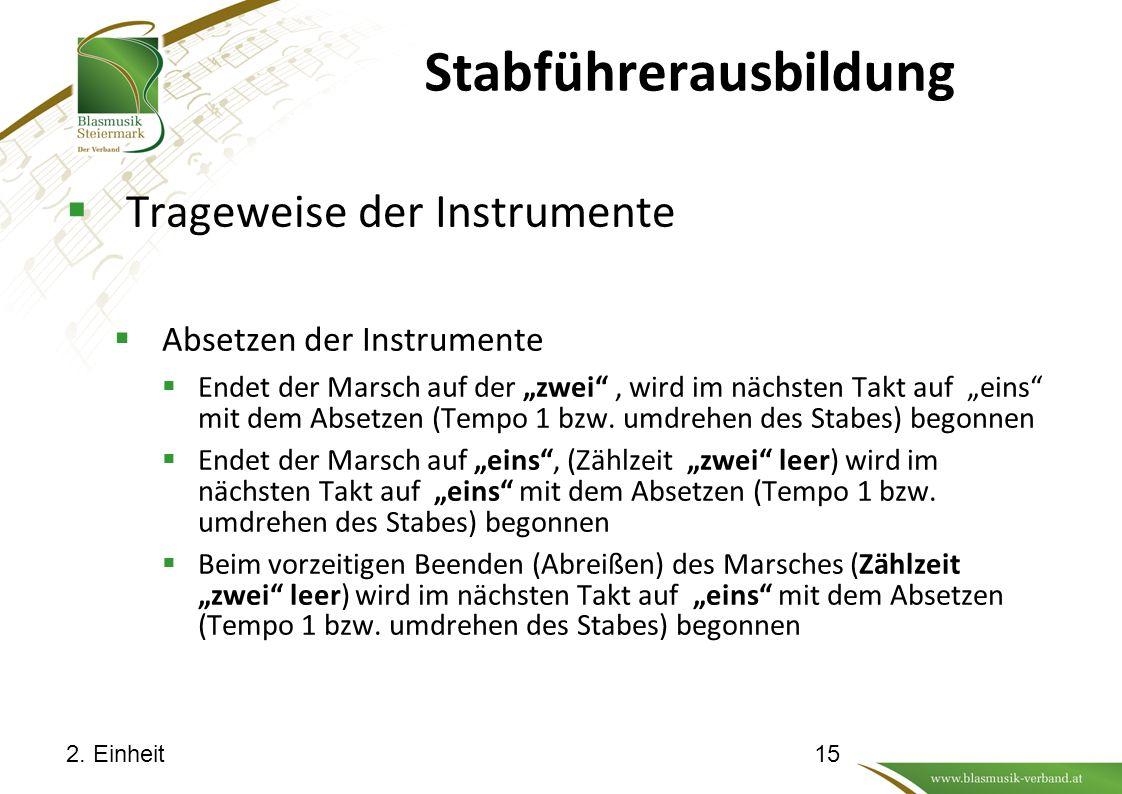 """Stabführerausbildung  Trageweise der Instrumente  Absetzen der Instrumente  Endet der Marsch auf der """"zwei , wird im nächsten Takt auf """"eins mit dem Absetzen (Tempo 1 bzw."""