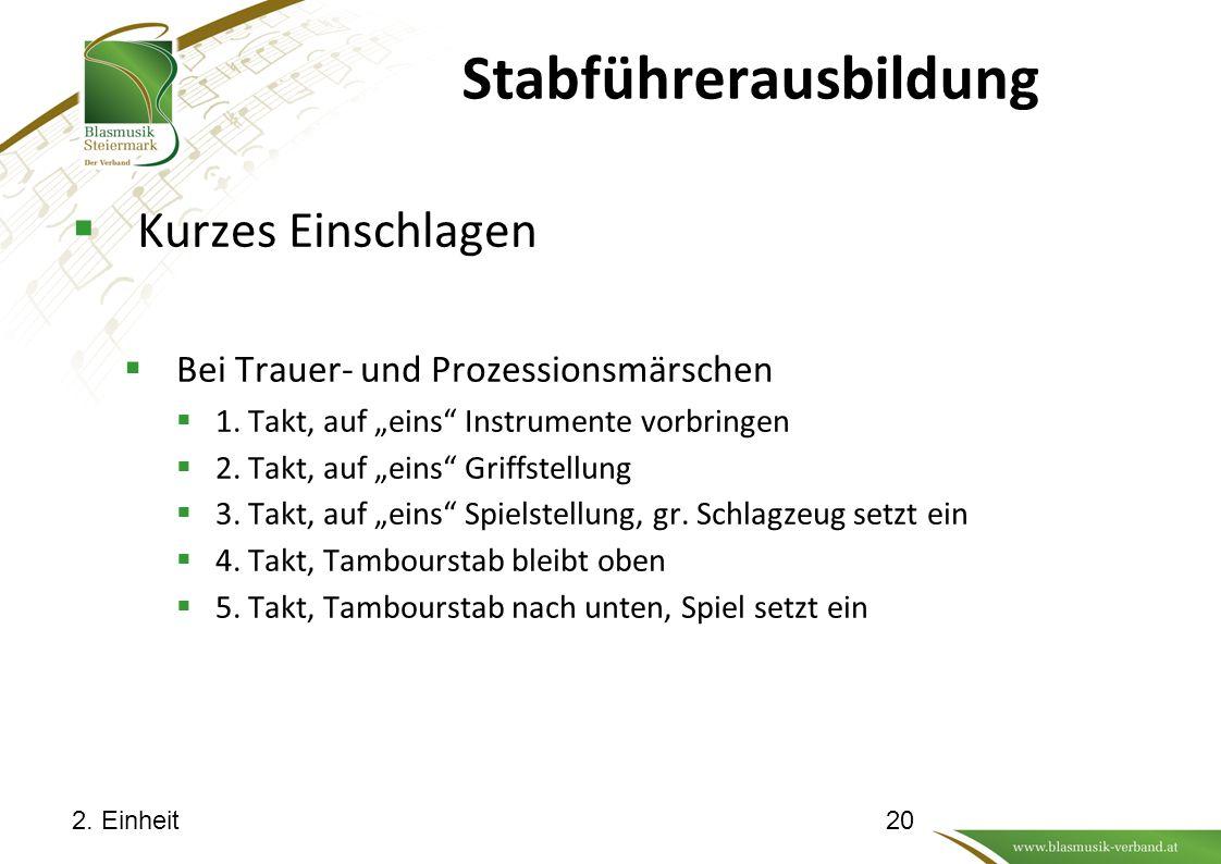"""Stabführerausbildung  Kurzes Einschlagen  Bei Trauer- und Prozessionsmärschen  1. Takt, auf """"eins"""" Instrumente vorbringen  2. Takt, auf """"eins"""" Gri"""