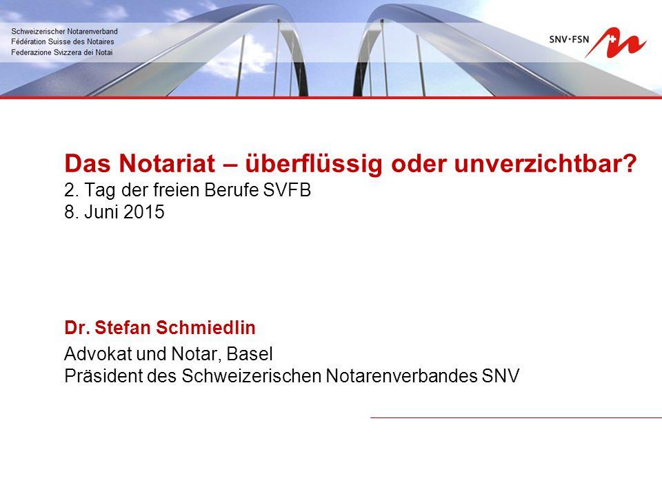 Das Notariat – überflüssig oder unverzichtbar.2. Tag der freien Berufe SVFB 8.