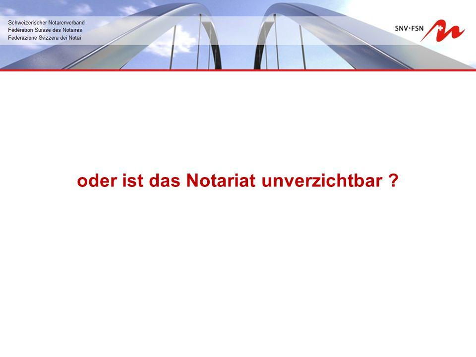 oder ist das Notariat unverzichtbar