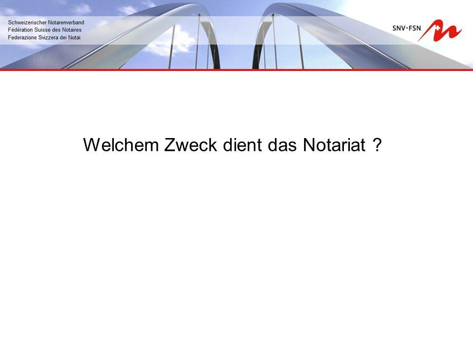 Welchem Zweck dient das Notariat ?