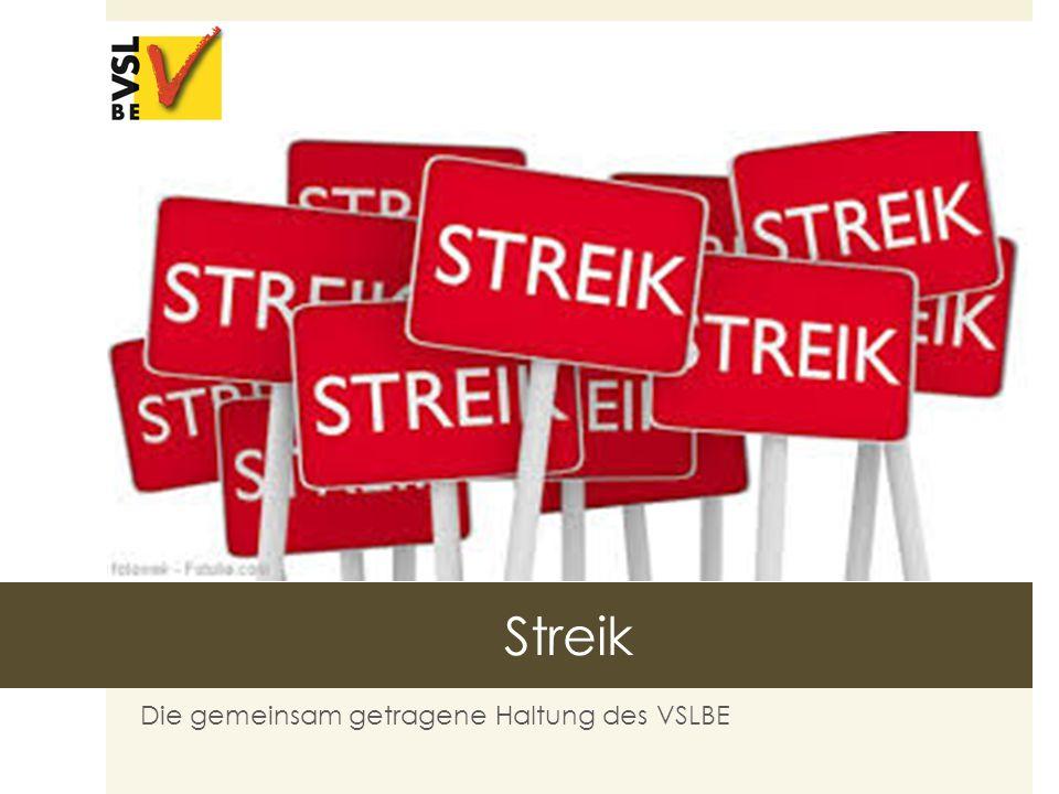 Streik Die gemeinsam getragene Haltung des VSLBE