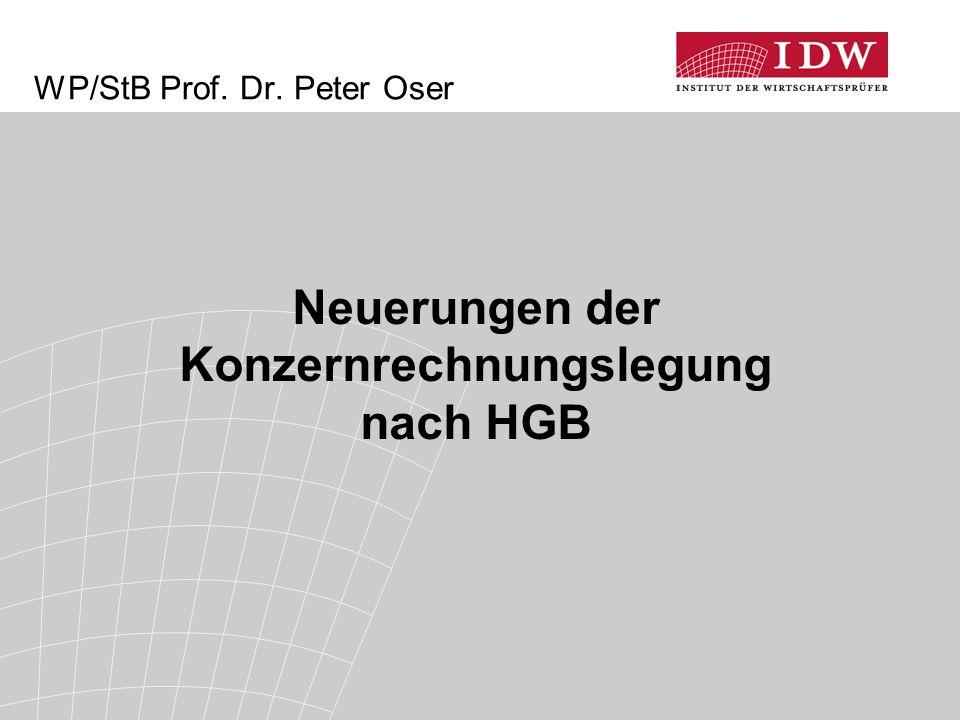 WP/StB Prof. Dr. Peter Oser Neuerungen der Konzernrechnungslegung nach HGB