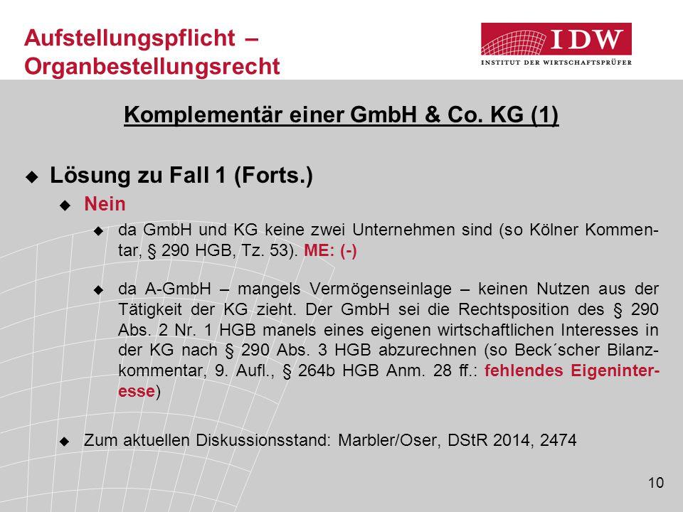 10 Komplementär einer GmbH & Co. KG (1)  Lösung zu Fall 1 (Forts.)  Nein  da GmbH und KG keine zwei Unternehmen sind (so Kölner Kommen- tar, § 290