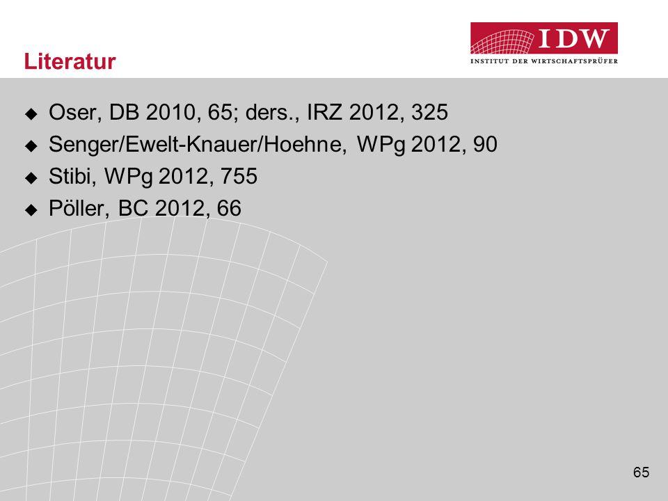 65 Literatur  Oser, DB 2010, 65; ders., IRZ 2012, 325  Senger/Ewelt-Knauer/Hoehne, WPg 2012, 90  Stibi, WPg 2012, 755  Pöller, BC 2012, 66