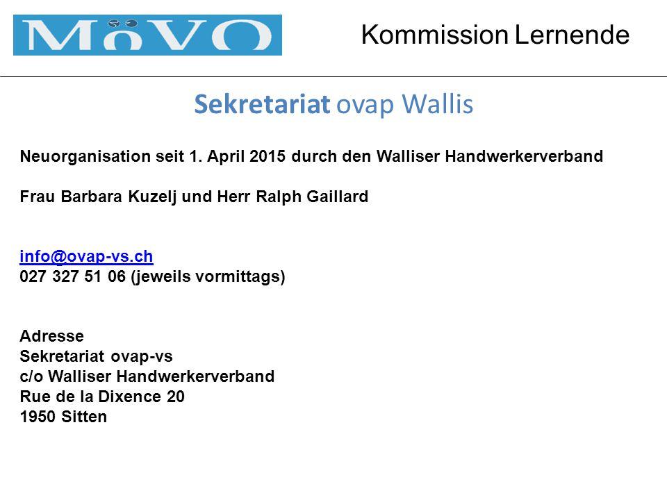 Kommission Lernende Sekretariat ovap Wallis Neuorganisation seit 1.