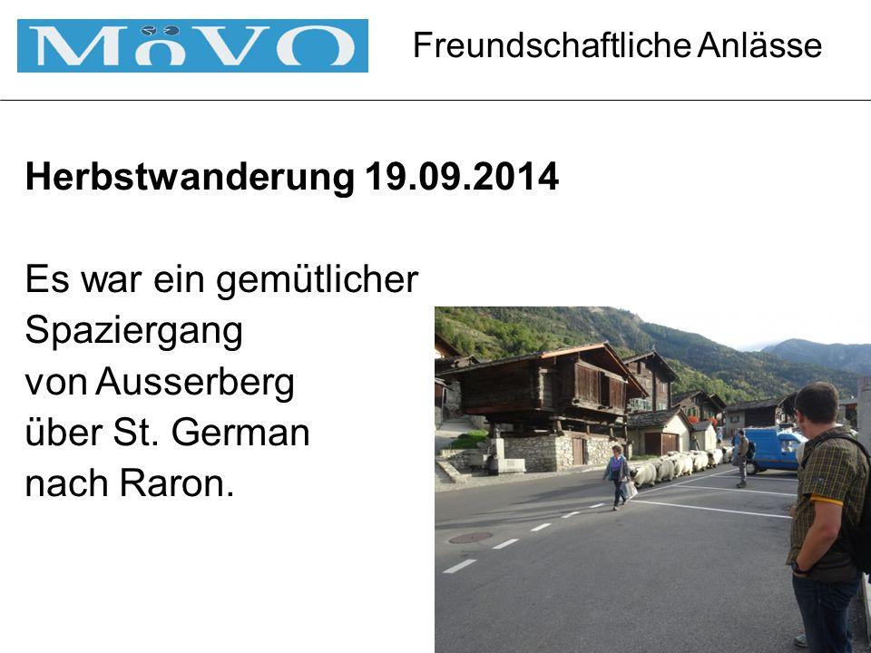 Freundschaftliche Anlässe Herbstwanderung 19.09.2014 Es war ein gemütlicher Spaziergang von Ausserberg über St.