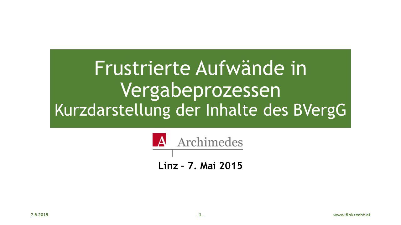- 1 - Frustrierte Aufwände in Vergabeprozessen Kurzdarstellung der Inhalte des BVergG Linz – 7.