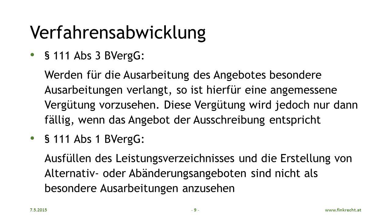 - 9 - § 111 Abs 3 BVergG: Werden für die Ausarbeitung des Angebotes besondere Ausarbeitungen verlangt, so ist hierfür eine angemessene Vergütung vorzusehen.