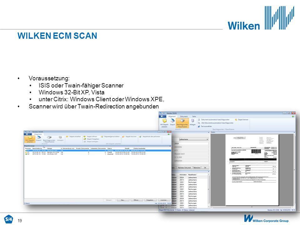 19 Voraussetzung: ISIS oder Twain-fähiger Scanner Windows 32-Bit XP, Vista unter Citrix: Windows Client oder Windows XPE, Scanner wird über Twain-Redi