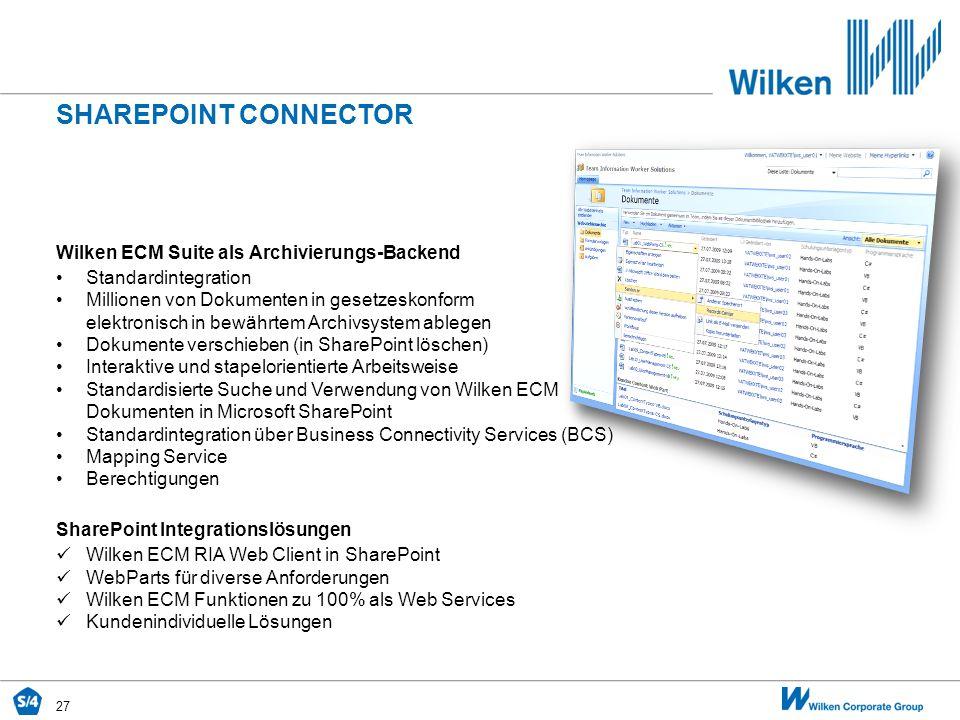 27 Wilken ECM Suite als Archivierungs-Backend Standardintegration Millionen von Dokumenten in gesetzeskonform elektronisch in bewährtem Archivsystem a