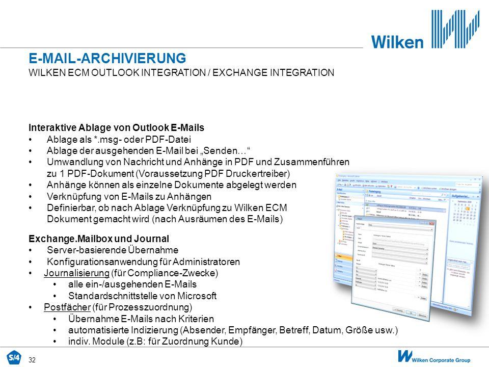 32 WILKEN ECM OUTLOOK INTEGRATION / EXCHANGE INTEGRATION E-MAIL-ARCHIVIERUNG Interaktive Ablage von Outlook E-Mails Ablage als *.msg- oder PDF-Datei A