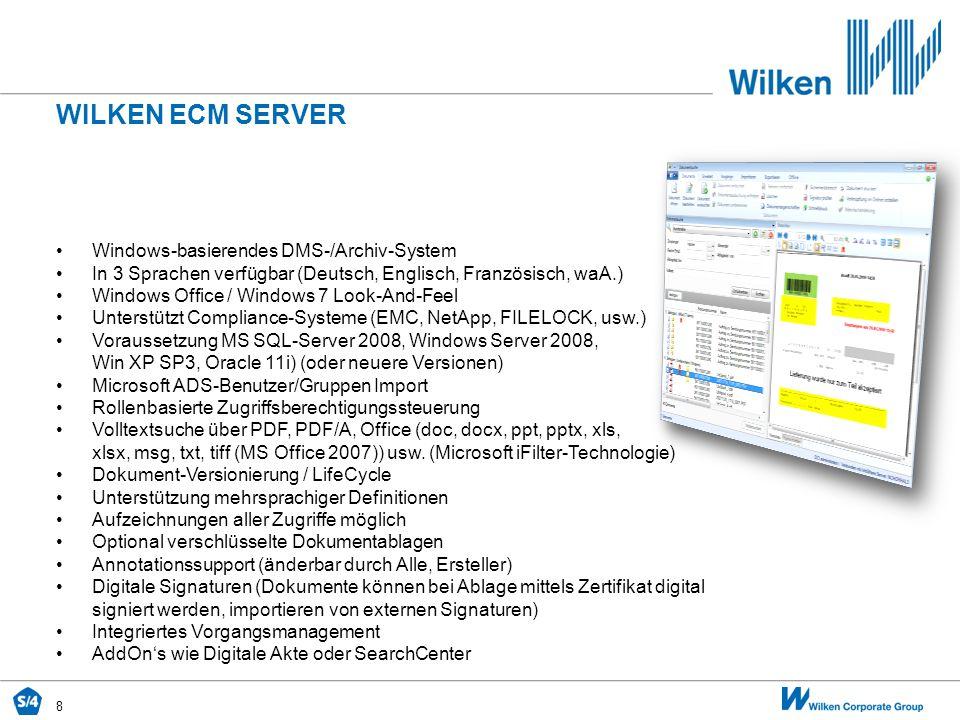 8 WILKEN ECM SERVER Windows-basierendes DMS-/Archiv-System In 3 Sprachen verfügbar (Deutsch, Englisch, Französisch, waA.) Windows Office / Windows 7 L